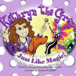Kathryn the Grape-Just Like Magic! Review & Giveaway- CLOSED