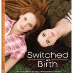 Switched At Birth Vol. 1 Now on DVD