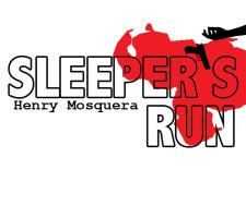 Sleeper's Run by Henry Mosquera