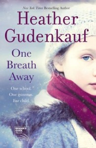 One Breath Away, Heather Gudenkauf, school shooting