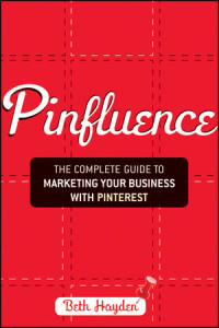Pinfluence: The Complete Guide to Marketing Your Business with Pinterest Review