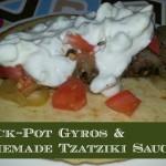 Crock-Pot Gyros & Homemade Tzatziki Sauce {Recipe}