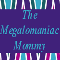 the megalomaniac mommy