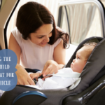 Choosing the Right Child Safety Seat for Your Vehicle