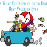 Have the Best Vacation Ever!