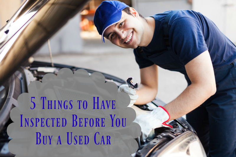 5 Things to Have Inspected Before You Buy a Used Car