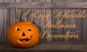 Easy Adorable Halloween Decorations