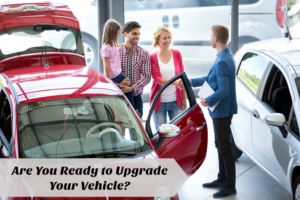 Are You Ready to Upgrade Your Vehicle?