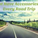 Must Have Accessories for Every Road Trip
